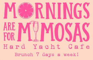 Mornings are For Mimosas Hard Yacht Cafe logo