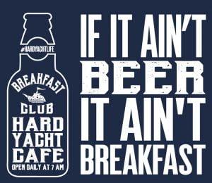 If it Ain't Beer it Ain't Breakfast Hard Yacht Cafe logo