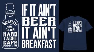 Hard Yacht Cafe If it Ain't Beer it Ain't Breakfast shirt